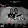 FOLLOW ME KRAZE- CRYSTAL CREW(YUNGTET+ADUAK USHER)-PROD-BY-FAVOUREJEKXS