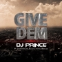 Give Dem DJ Prince ft. Dammy Krane x Mac 2 x Cynthia Morgan