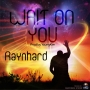 Wait On You.mp3 by Raynhard