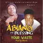 ABIANIO FT BLESSING 08164228413