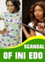 Scandal Of Ini Edo