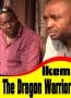 Ikem The Dragon Warrior