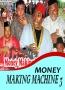 MONEY MAKING MACHINE 3