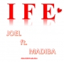 Ife by Joel ft Madiba