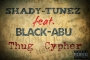 ThUG CYPHER FREESTYLE by ShadyTUNEZ,BLACKABU