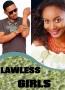 LAWLESS GIRLS