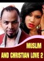 MUSLIM AND CHRISTIAN LOVE 2