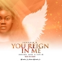 YOU REIGN IN ME by JOSFIN B