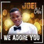 We Adore You by Joel Obi