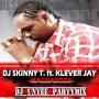 Dj Skinny T ft. Klever Jay
