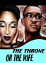 THE THRONE OR THE WIFE
