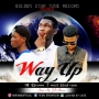 WAY UP by H-BROWN FT T-WEST and GOD-SON