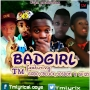 BADGIRL by TM feat. Gado,Cblack,Josdon&Sfizi
