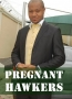 Pregnant Hawkers