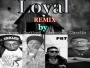 Loyal rmx ft Lil wayne,Patoranking,Cashlord and Olamide by Cashlord