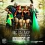 Bounce It (Remix) by MC Galaxy ft Beniton