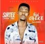 Sisi Oreke (Prod. by Dihard) Sirtee
