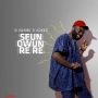 Seun Rere by VJ Adams ft. Koker