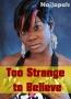 Too Strange to Believe