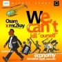 We Can't Kill Ourself by Osam x Mr 2kay
