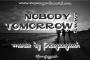 NOBODY KNOWS TOMORROW