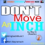 DON&#039 T MOVE AN INCH by YCEE x BIG G