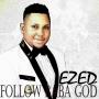 Follow Baba God by Ezed