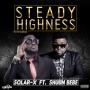 STEADY HIGHNESS _ Solar-X ft Shuun Bebe