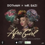 Afro Girl by Dotman ft Mr Eazi