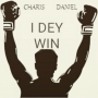 I Dey Win by Charis Daniel