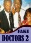 FAKE DOCTORS 2