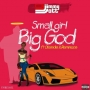 Small Girl Big God DJ Jimmy Jatt ft. Olamide & Reminisce