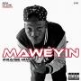 Praise Him Maweyin