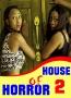 HOUSE OF HORROR 2