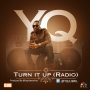 Turn It Up (Radio) YQ