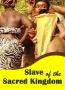 Slave Of The Sacred Kingdom 2