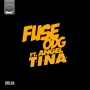 T.I.N.A FuseODG ft. Angel