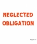 Neglected Obligation