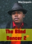 The Blind Dancer 2