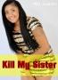 Kill My Sister 2