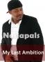 My last ambition