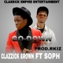 Go Down by Clazzick Brown Ft Soph