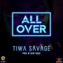 All Over by Tiwa Savage (Prod. By Baby Fresh)
