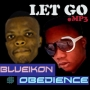 LET GO by BLUEIKONZY FT OBIDIENCE