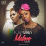 Ma Lo Ro Toby Grey Ft. Mz Kiss