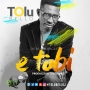 E Tobi by Tolu Bello