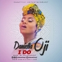 I Do by  Daniella Oji