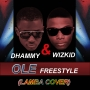 Dhammy and wizkid - Ole freestyle (Lamba Cover) by Dhammy and Wizkid