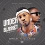 Under the Blanket (Remix) by Orezi + Olamide