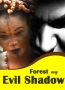 Forest Of Evil Shadow 1